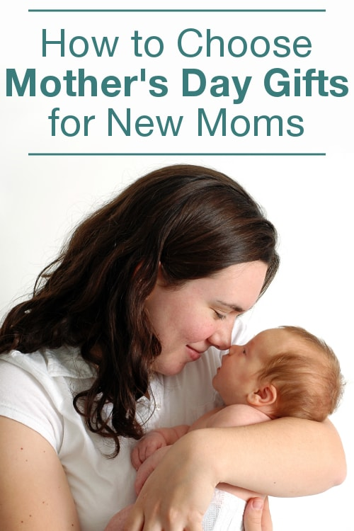How to Choose Mother's Day Gifts for New Moms