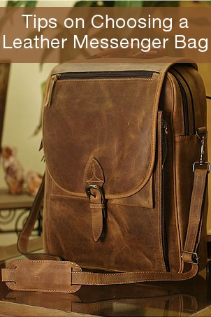 Tips on Choosing a Leather Messenger Bag
