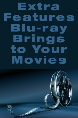 Extra Features Blu-ray Brings to Your Movies