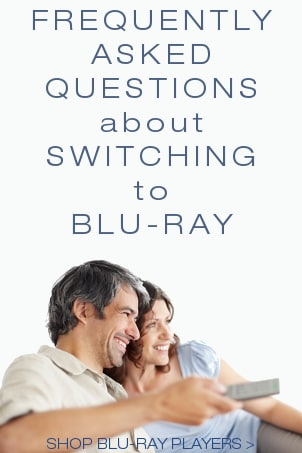 FAQs about Switching to Blu-ray