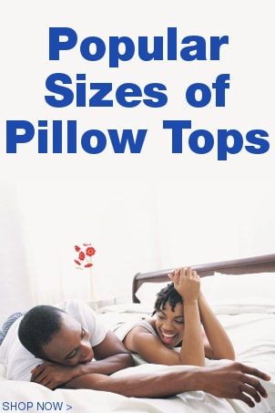 Popular Sizes of Pillow Tops