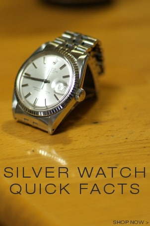 Silver Watch Quick Facts