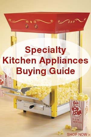 Specialty Kitchen Appliances Buying Guide