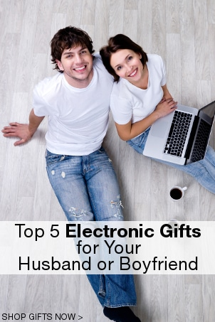 Top 5 Electronic Gifts for Your Husband or Boyfriend