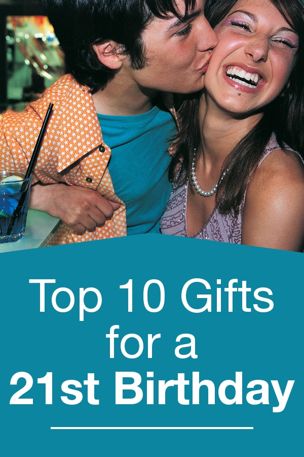 Top 10 Gifts for a 21st Birthday
