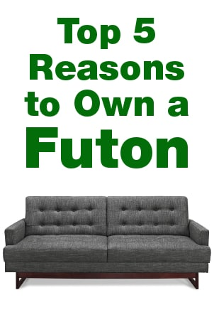 Top 5 Reasons to Own a Futon