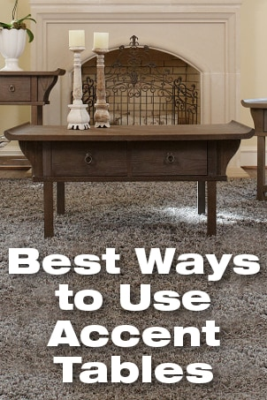 Best Ways to Use Accent Tables