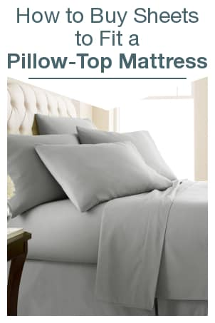 How to Buy Sheets to Fit a Pillow-Top Mattress