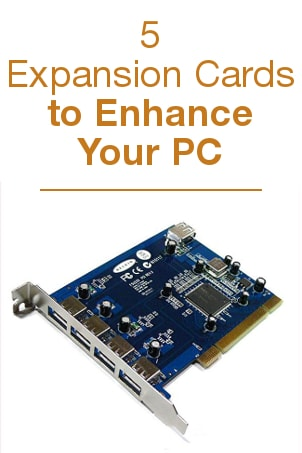 5 Expansion Cards to Enhance Your PC