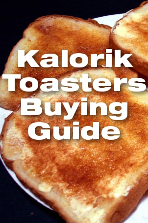 Kalorik Toasters Buying Guide