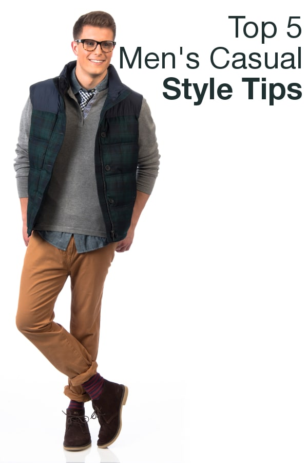 Top 5 Men 39 S Casual Style Tips