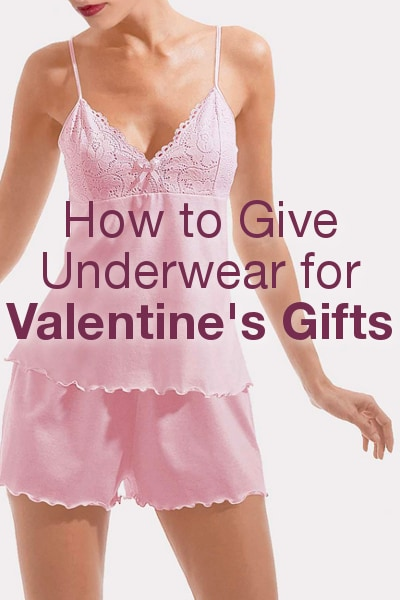 How to Give Underwear for Valentine's Gifts